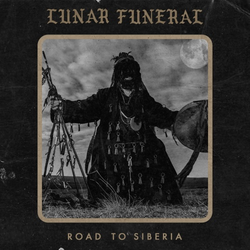 Lunar Funeral - Road To Siberia (2021)