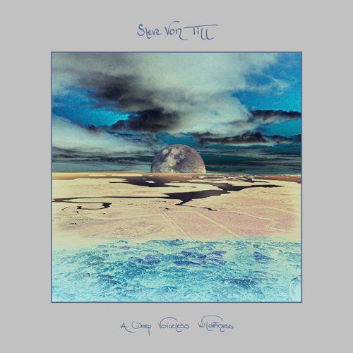 Steve von Till - A Deep Voiceless Wilderness + EP (2021)