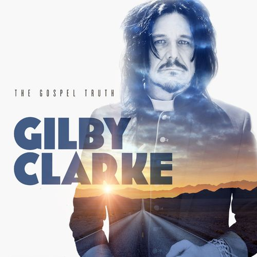 Gilby Clarke - The Gospel Truth (2021)