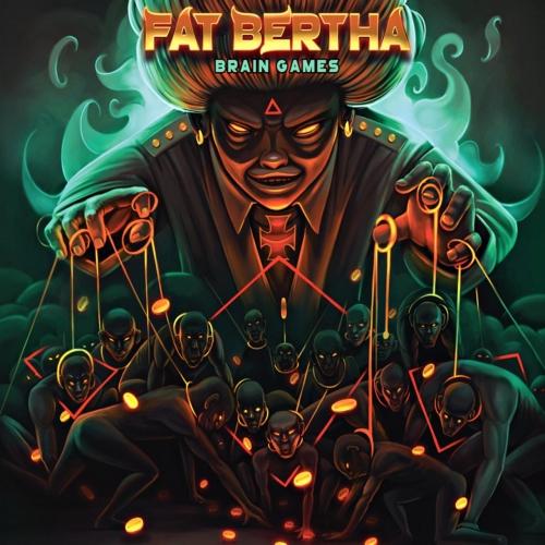 Fat Bertha - Brain Games (2021)
