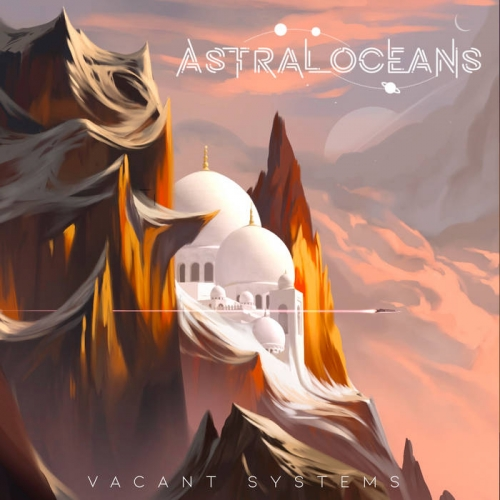 Astral Oceans - Vacant Systems (EP) (2021)