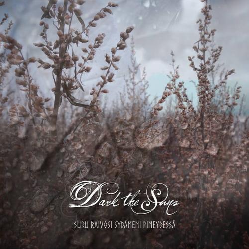 Dark the Suns - Suru Raivosi Sydämeni Pimeydessä (2021)
