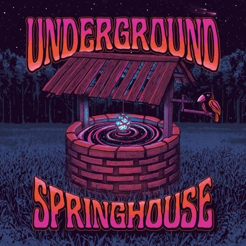 Underground Springhouse - Underground Springhouse (2021)