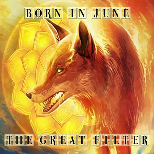 Born in June - The Great Filter (2021)