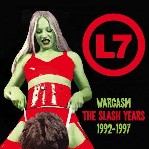 L7 - Wargasm: The Slash Years 1992-1997 (2021)