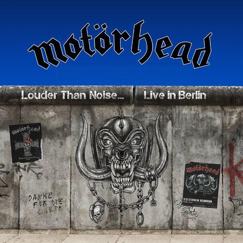 Motorhead - Louder Than Noise… Live in Berlin (2021)