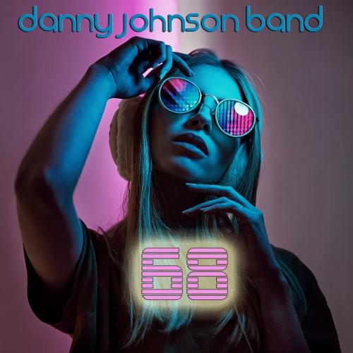 Danny Johnson Band - 68 (2021)