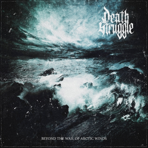 Death Struggle - Beyond the Wail of Arctic Winds (2021)