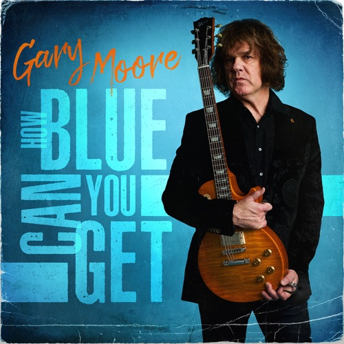 Gary Moore - How Blue Can You Get (2021)