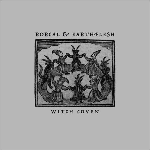 Rorcal & Earthflesh - Witch Coven (2021)