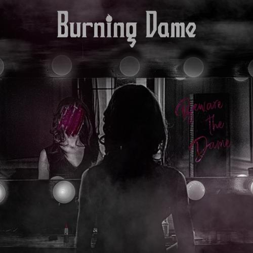 Burning Dame - Beware the Dame (2021)