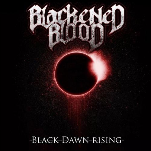 Blackened Blood - Black Dawn Rising (2021)