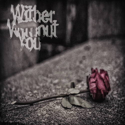 Wither Without You - Wither Without You (2021)