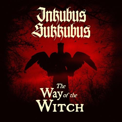 Inkubus Sukkubus - The Way of the Witch (2021)