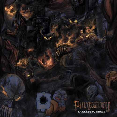 Purgatory - Lawless to Grave (2021)