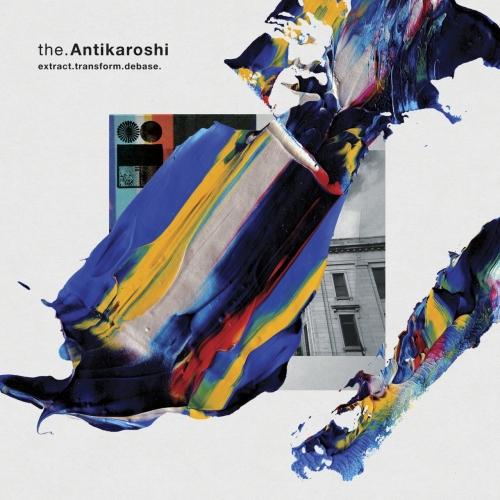 The Antikaroshi - Extract.Transform.Debase (2021)