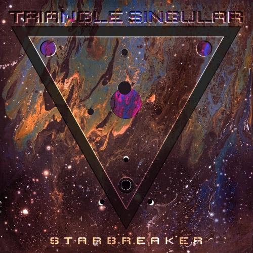 Triangle Singular - Starbreaker (2021)