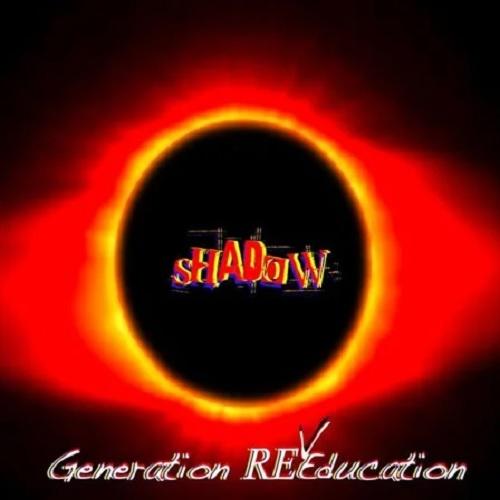 Shadow - Generation Re-Education (2007)