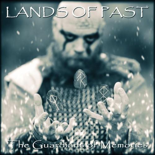 Lands Of Past - The Guardians Of Memories (2021)