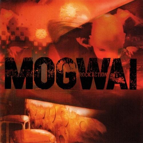 Mogwai - Rock Action (2001)