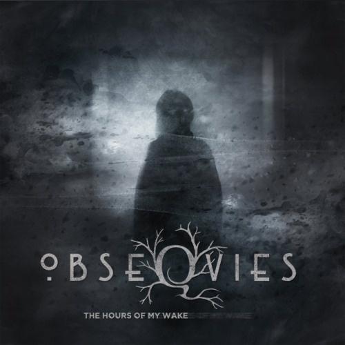 Obseqvies - Тhе Ноurs Оf Му Wаkе (2018)