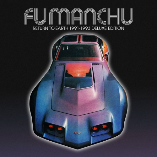 Fu Manchu - Return to Earth 1991-1993 (Deluxe Edition) (2021)