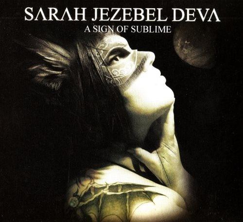 Sarah Jezebel Deva - А Sign Оf Sublimе (2010)
