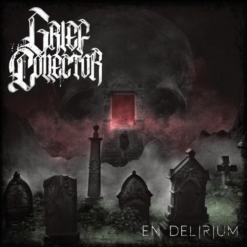 Grief Collector - En Delirium (2021)