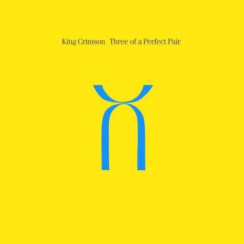 King Crimson - Тhrее Оf А Реrfесt Раir (1984) [2004]