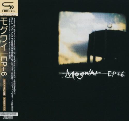 Mogwai - EP+6 (Japan Edition) (2008)