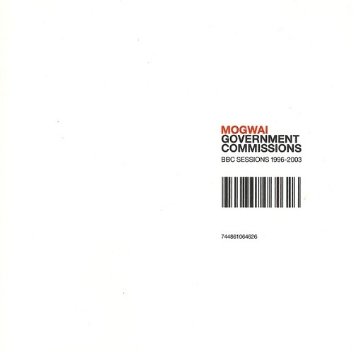 Mogwai - Government Commissions: BBC Sessions 1996-2003 (2005)