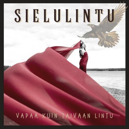 Sielulintu - Vapaa Kuin Taivaan Lintu (2021)