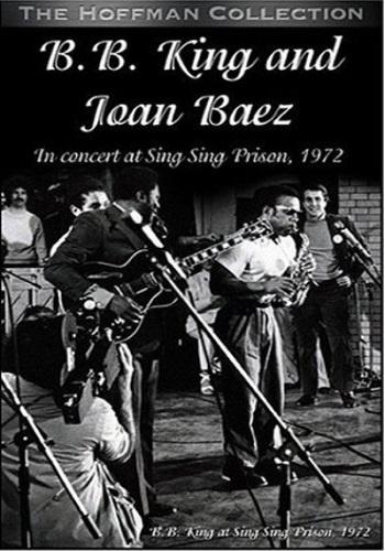 BB King & Joan Baez in concert at Sing Sing Prison 1972 (2004)