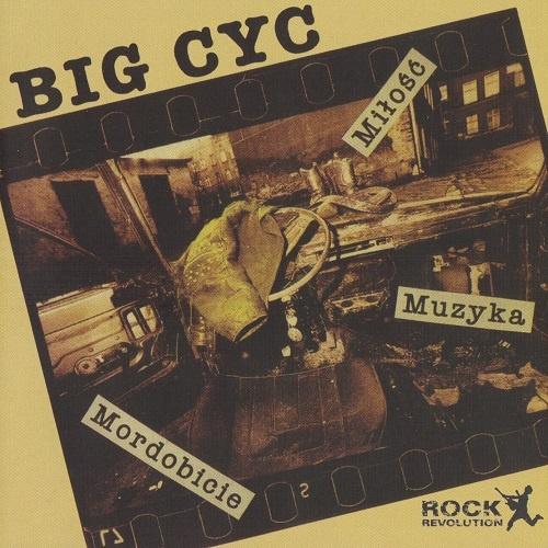 Big Cyc - Milosc, Muzyka, Mordobicie [Reissue 2020] (1992)