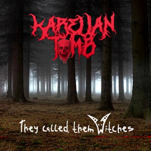 Karelian Tomb - They Called Them Witches (2021)