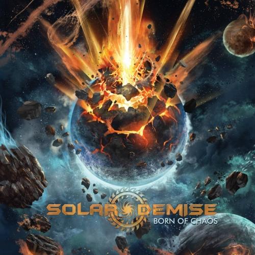 Solar Demise - Born of Chaos (2021)