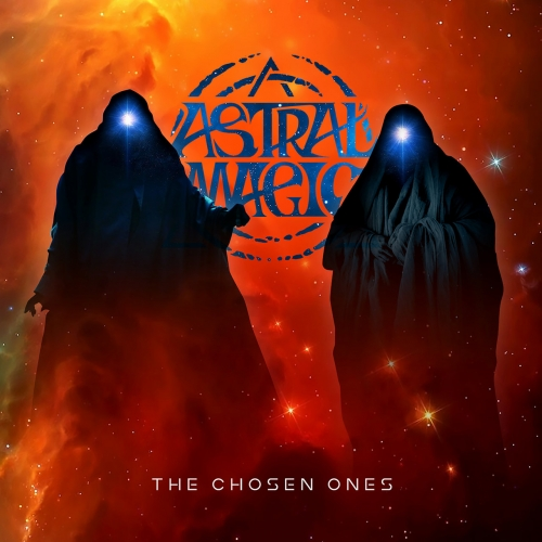 Astral Magic - The Chosen Ones (2021)