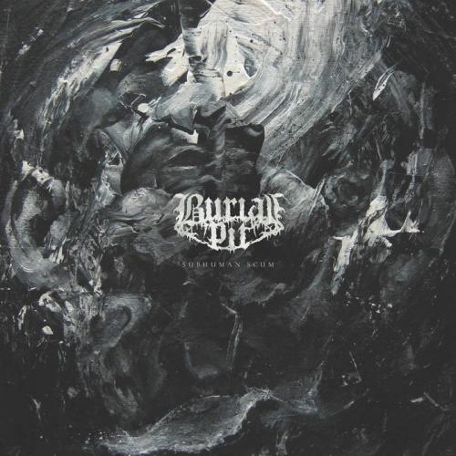 Burial Pit - Subhuman Scum (2021)