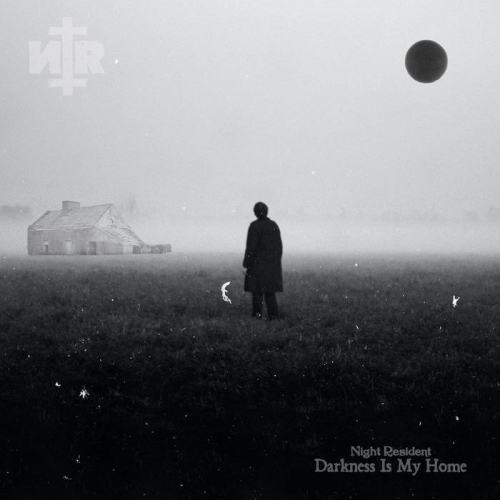 Night Resident - Darkness Is My Home (2021)
