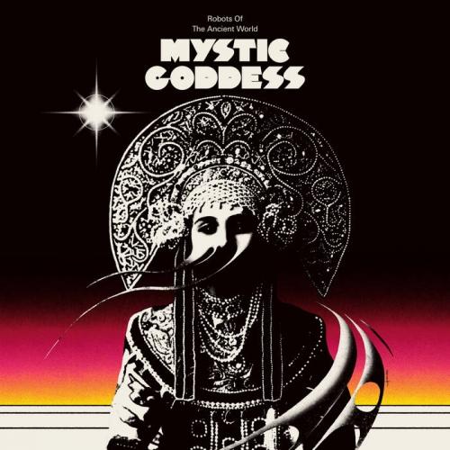 Robots of the Ancient World - Mystic Goddess (2021)