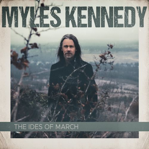 Myles Kennedy (ALTER BRIDGE) - The Ides of March (2021)