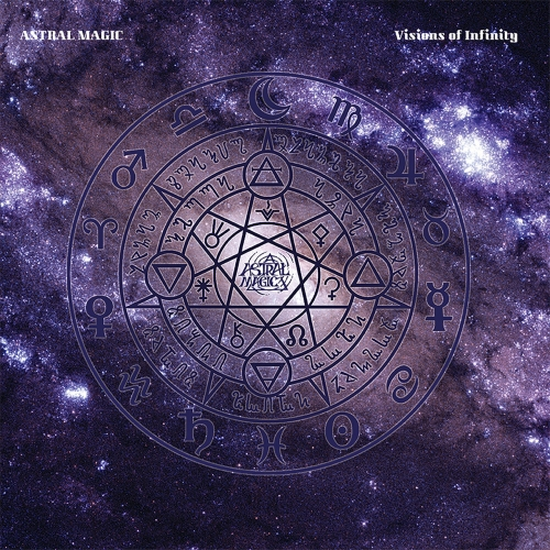 Astral Magic - Visions of Infinity (2021)