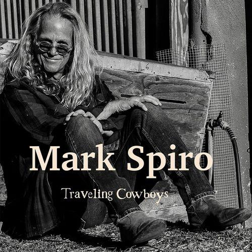 Mark Spiro - Traveling Cowboys (2021)