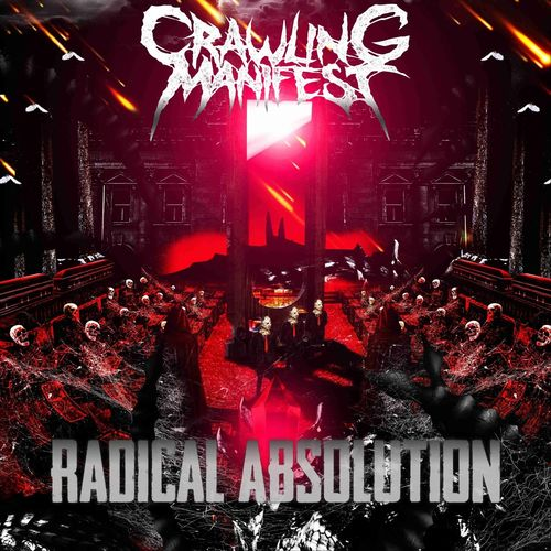 Crawling Manifest - Radical Absolution (2021)