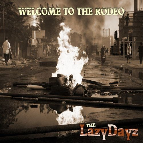 The Lazy Dayz - Welcome to the Rodeo (2021)