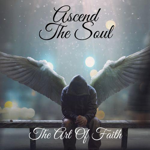Ascend The Soul - The Art of Faith (2021)
