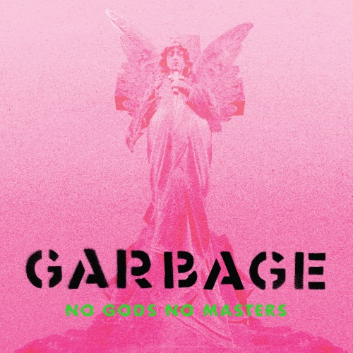 Garbage - No Gods No Masters (Limited Deluxe Edition) (2021)