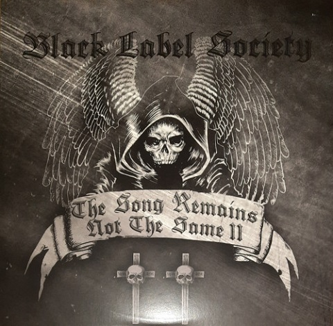 Black Label Society - The Song Remains Not The Same, Vol II (2021)