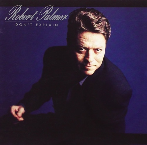 Robert Palmer - Dоn't Ехрlаin (1990)