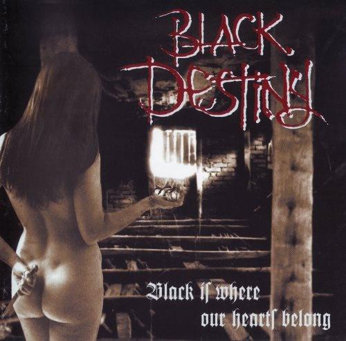 Black Destiny - Вlасk Is Whеrе Оur Неаrts Веlоng (2000)
